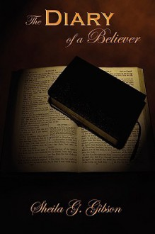The Diary of a Believer - Sheila G. Gibson