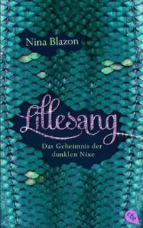 Lillesang: Das Geheimnis der dunklen Nixe - Nina Blazon