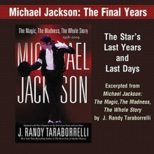 Michael Jackson: The Final Years: An Excerpt from Michael Jackson: The Magic, The Madness, The Whole Story, 1958-2009 - J. Randy Taraborrelli, Robert Petkoff