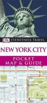 New York City (Dk Eyewitness Pocket Map & Guide) - Derek Hall