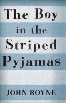The Boy in the Striped Pajamas - John Boyne, Hayley Davies-Edwards