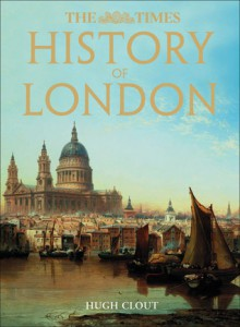 The Times History of London - Hugh Clout