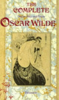 The Complete Stories, Plays And Poems Of Oscar Wilde - Oscar Wilde