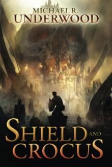 Shield and Crocus - Michael R. Underwood