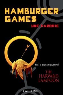 Hamburger Games - Une parodie - The Harvard Lampoon