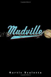 Mudville - Kurtis Scaletta