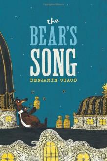 The Bear's Song - Benjamin Chaud