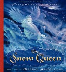 The Snow Queen - Hans Christian Andersen, Bagram Ibatoulline