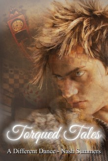 A Different Dance (Torqued Tales Anthology) - Nash Summers