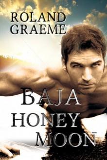 Baja Honeymoon - Roland Graeme