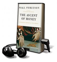 The Ascent of Money: A Financial History of the World (Preloaded Digital Audio Player) - Niall Ferguson, Simon Prebble