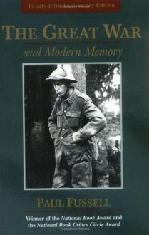 The Great War and Modern Memory - Paul Fussell