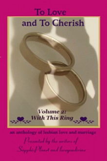 To Love and To Cherish - Vol 2 - With This Ring - Moondancer Drake, Adrianne Brennan, Kissa Starling, Ann Cory