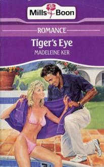 Tiger's Eye - Madeleine Ker