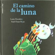 El camino de la Luna(+3 años) (Bicho Bolita) - Laura Escudero