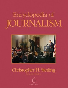 Encyclopedia of Journalism - Christopher H. Sterling