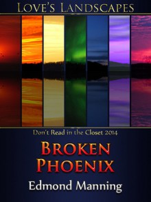 Broken Phoenix - Edmond Manning