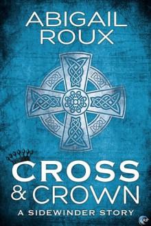 Cross & Crown - Abigail Roux