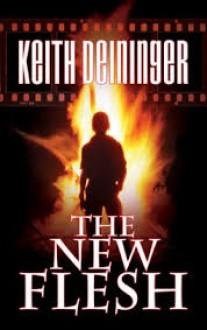 The New Flesh - Keith Deininger