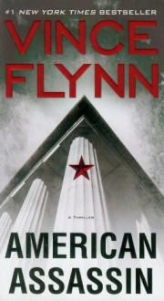American Assassin: A Thriller - Vince Flynn