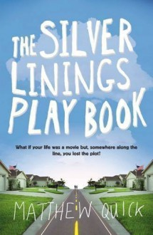 The Silver Linings Playbook UK Edition by MATTHEW QUICK published by PICADOR (2010) Paperback - Matthew Quick