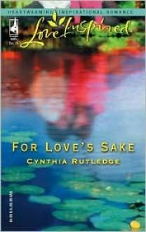 For Love's Sake - Cynthia Rutledge