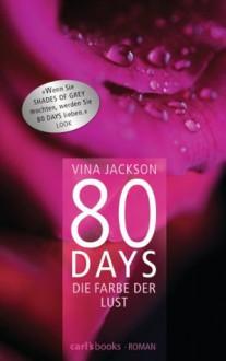 80 Days - Die Farbe der Lust: Roman (German Edition) - Vina Jackson, Gerlinde Schermer-Rauwolf, Barbara Steckhan, Thomas Wollermann