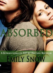 Absorbed (Devoured, #1.5) - Emily Snow