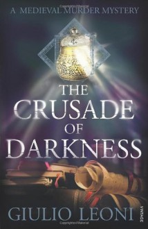 The Crusade of Darkness - Giulio Leoni