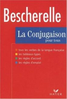 La Conjugaison Pour Tous - Louis-Nicolas Bescherelle