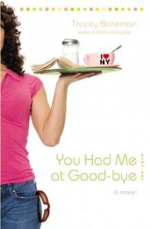 You Had Me at Good-bye - Tracey Bateman