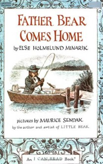Father Bear Comes Home - Else Holmelund Minarik, Maurice Sendak