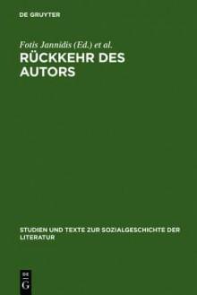 R Ckkehr Des Autors: Zur Erneuerung Eines Umstrittenen Begriffs - Fotis Jannidis, Gerhard Lauer, Matias Martinez