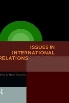 Issues in International Relations - Trevor C. Salmon