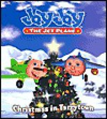 Christmas in Tarrytown ( Jay Jay the Jet Plane Series) - Kirsten Larsen, Kiki Thorpe