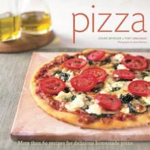 Pizza: More than 60 Recipes for Delicious Homemade Pizza - Tony Gemignani, Diane Morgan, Scott Peterson
