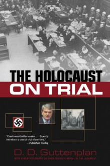 The Holocaust on Trial - D.D. Guttenplan