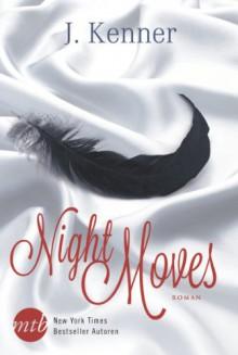 Night Moves: 1. Dark Desires - Gefährliche Leidenschaft / 2. Blackout - Verbotene Spiele - Julie Kenner, Gabriele Ramm, Brigitte Marliani-Hörnlein