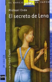 El secreto de Lena (El Barco De Vapor) - Michael Ende