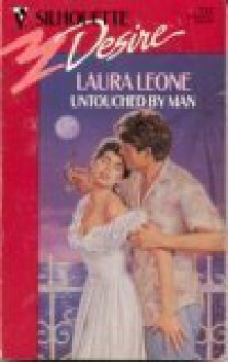 Untouched By Man (Silhouette Desire) - Laura Leone