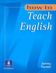 How To Teach English - Jeremy Harmer