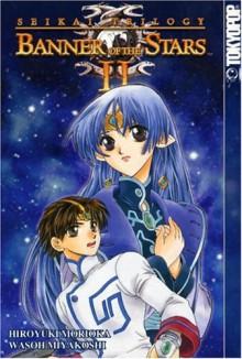 Banner Of The Stars II: Protecting the Precious - Hiroyuki Morioka,Wasoh Miyakoshi