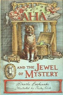 Aha and the Jewel of Mystery - Blanche Boshinski, Shirley Pulido