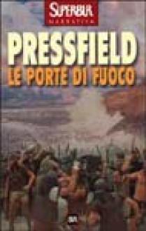 Le porte di fuoco - Steven Pressfield, Luciana Bianciardi