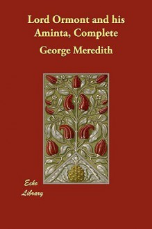 Lord Ormont and His Aminta, Complete - George Meredith