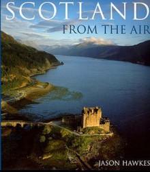 Scotland From The Air - Jason Hawkes