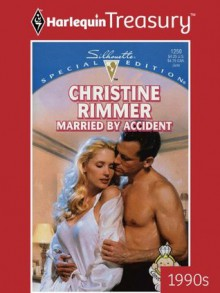 Married by Accident (Silhouette Special Edition) - Christine Rimmer