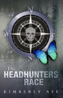 The Headhunters Race - Kimberly Afe