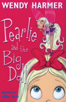 Pearlie and the Big Doll - Wendy Harmer, Mike Zarb