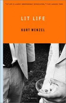 Lit Life: A Novel - Kurt Wenzel